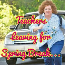 teachers leaving for spring break
